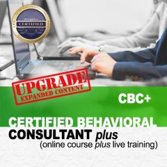Certified Behavioral Consultant PLUS (CBC+) Course (online)