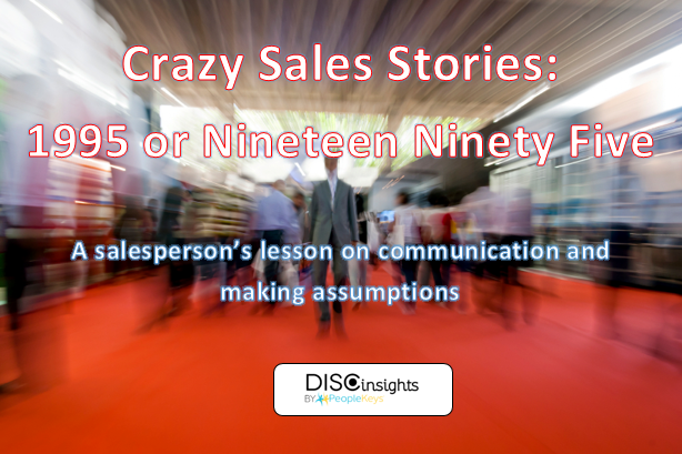 Crazy Sales Stories: 1995 or Nineteen Ninety Five