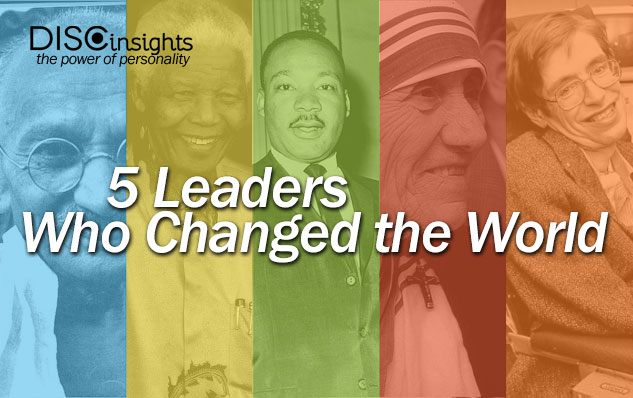 5 Leaders Who Changed the World and Their DISC Style