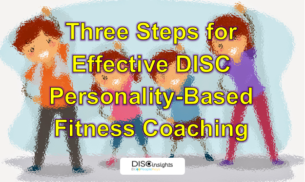 Three Steps for Effective DISC Personality-Based Fitness Coaching
