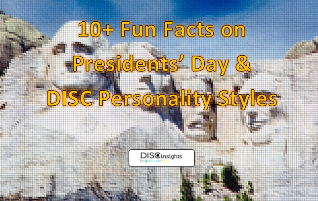 10+ Fun Facts on Presidents' Day & DISC Personality Styles
