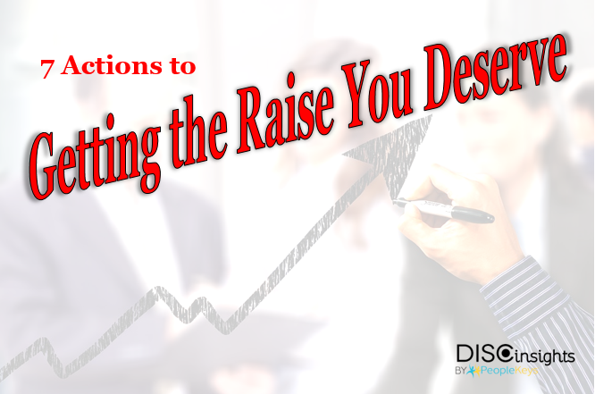 7 Actions to Getting the Raise You Deserve – part 1