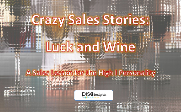 Crazy Sales Stories: Luck and Wine
