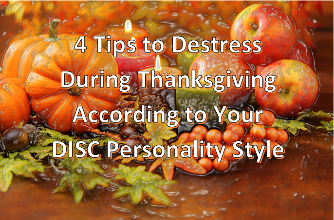 4 Tips to Destress During Thanksgiving According to Your DISC Personality Style