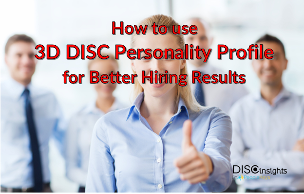 How to use 3D DISC Personality Profile for Better Hiring Results