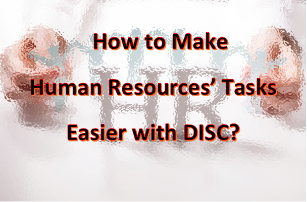 How to Make HR Tasks Easier with DISC