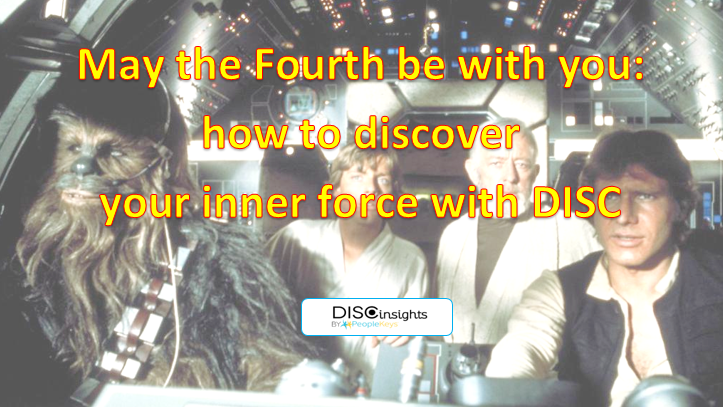 May the Fourth be with you: how to discover your inner force with DISC