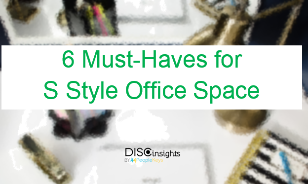6 Must-Haves for S Style Office Space