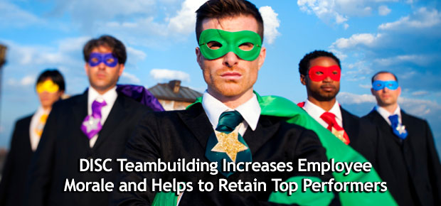 DISC Teambuilding Increases Employee Morale and Helps to Retain Top Performers