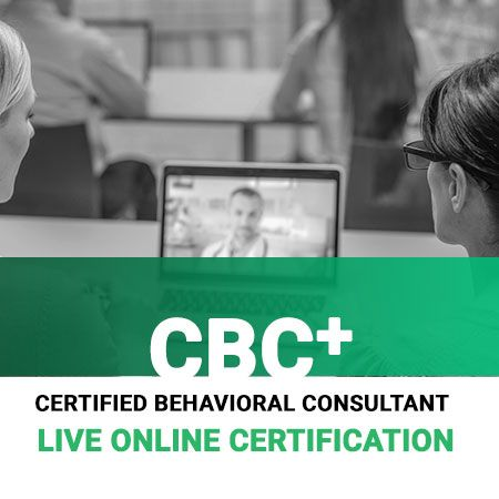 Certified Behavioral Consultant Plus (CBC+) Course
