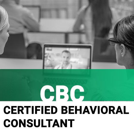 Certified Behavioral Consultant (CBC) Course