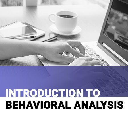 Introduction to Behavioral Analysis